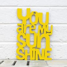 You Are My Sunshine Sign #2143